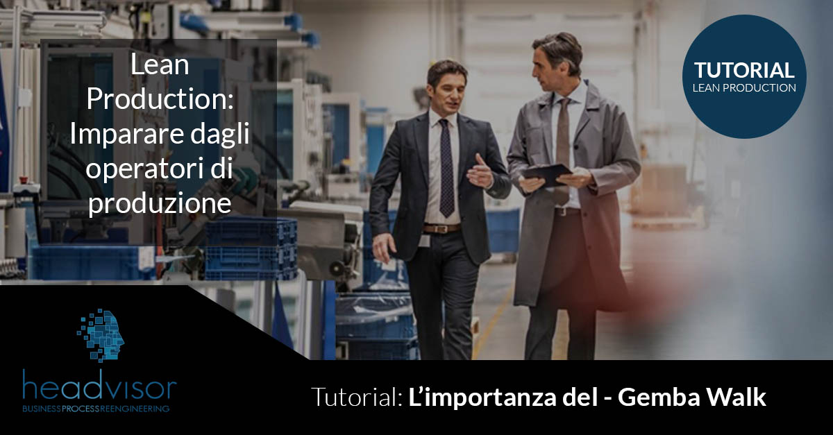 Gemba Walk - Headvisor - Innovation Manager - Brescia, Milano, Bergamo - Lean Production